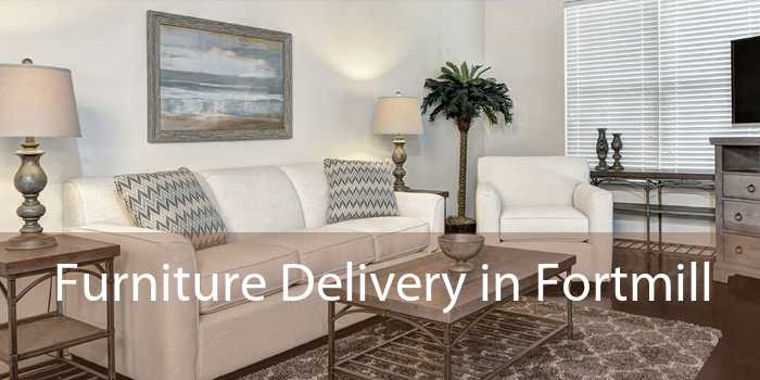 Furniture Delivery in Fortmill